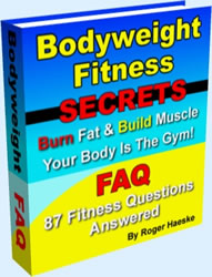 Bodyweight Fitness Secrets: FAQ ebook
